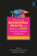 Promoting Behavioral Health and Reducing Risk among College Students