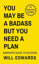 You May Be A Badass But You Need A Plan Book
