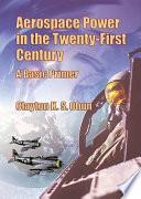 Aerospace power in the twenty-first century