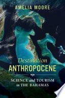 Destination Anthropocene