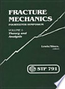 Fracture Mechanics fourteenth Symposium Volume 1  Theory and Analysis Book