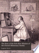 The Story Of The Fuh Kien Mission Of The Church Missionary Society Book PDF