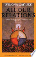 """All Our Relations: Native Struggles for Land and Life"" by Winona LaDuke, Honor the Earth (Organization)"
