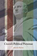 Cicero s Political Personae