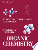 Student's Solutions Manual to Accompany Organic Chemistry  : Organic Chemistry by Weininger and Stermitz