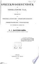Spreekwoordenboek Der Nederlandsche Taal Of Verzameling Van Nederlandsche Spreekwoorden En Spreekwoordelijke Uitdrukkingen