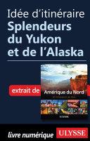 Idée d'itinéraire - Splendeurs du Yukon et de l'Alaska ebook