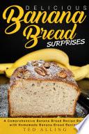 Delicious Banana Bread Surprises