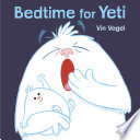 Bedtime for Yeti Vin Vogel Cover
