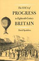 The Idea of Progress in Eighteenth century Britain