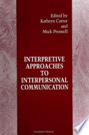 Interpretive Approaches to Interpersonal Communication