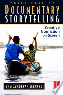 """Documentary Storytelling: Creative Nonfiction on Screen"" by Sheila Curran Bernard"