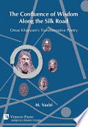 The Confluence of Wisdom Along the Silk Road