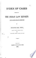 Index of Cases Reported in the Indian Law Reports  Allahabad Series  1875 98