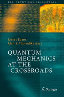Pdf Quantum Mechanics at the Crossroads