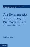The Hermeneutics of Christological Psalmody in Paul