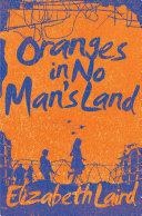 Oranges in No Man s Land Book