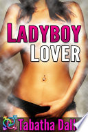 Ladyboy Lover (Transsexual Fiction)