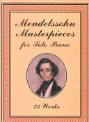 Mendelssohn masterpieces for solo piano