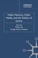 Public Memory, Public Media and the Politics of Justice