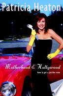 Motherhood and Hollywood
