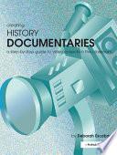 Creating History Documentaries Book PDF