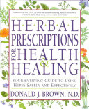 Herbal Prescriptions for Health and Healing