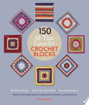Download 150 All-Time Favorite Crochet Blocks Free Books - Dlebooks.net