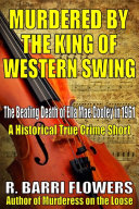 Murdered by the King of Western Swing  The Beating Death of Ella Mae Cooley in 1961  A Historical True Crime Short