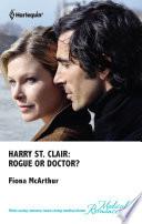 Harry St. Clair: Rogue Or Doctor? Pdf/ePub eBook