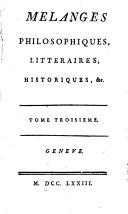 Mélanges philosophiques, littéraires, historiques, &c