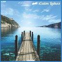 Calm Lakes 2021 Wall Calendar