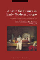 Pdf A Taste for Luxury in Early Modern Europe Telecharger