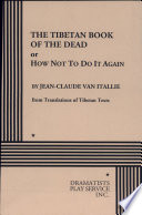 The Tibetan Book of the Dead, Or, How Not to Do it Again