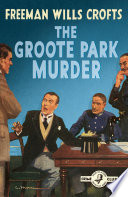 Free The Groote Park Murder (Detective Club Crime Classics) Book