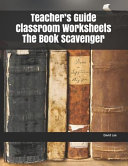 Teacher's Guide Classroom Worksheets the Book Scavenger