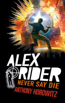 Alex Rider - Tome 11 - Never Say Die Pdf/ePub eBook