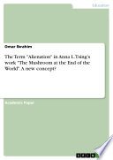 The Term Alienation In Anna L Tsing S Work The Mushroom At The End Of The World A New Concept  Book PDF