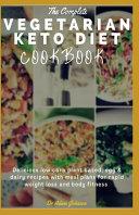 The Complete Vegetarian Keto Cookbook