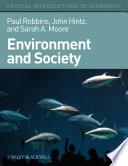 """Environment and Society: A Critical Introduction"" by Paul Robbins, John Hintz, Sarah A. Moore"