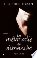 La Melancolie Du Dimanche