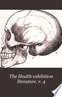 The Health exhibition literature. v. 4