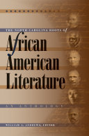 The North Carolina Roots of African American Literature: An ...