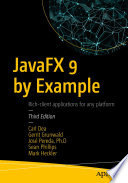 """JavaFX 9 by Example"" by Carl Dea, Gerrit Grunwald, José Pereda, Sean Phillips, Mark Heckler"