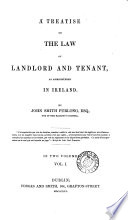A Treatise on the Law of Landlord and Tenant, as Administered in Ireland
