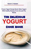 The Delicious Yogurt Cook Book