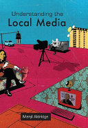 Understanding The Local Media