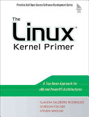 The Linux kernel primer: a top-down approach for x86 and PowerPC ...