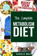 Metabolism  Metabolism And Nutrition Metabolism Revolution Metabolic Fat Loss Diet Plan Metabolic Renewal  Metabolism Revolution Metabolism Miracle