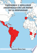 Topónimos y apellidos ancestrales de los países de la hispanidad